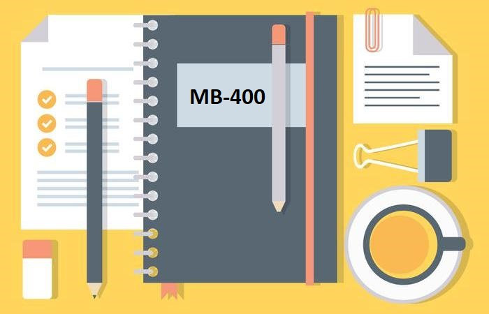 Exam MB-400: Microsoft PowerApps + Dynamics 365 Developer – My Experience and StudyGuide