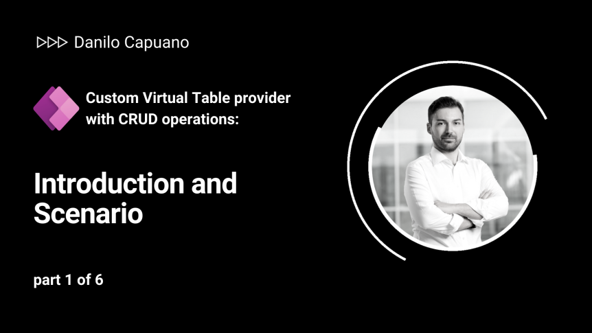 Custom Virtual Table provider with CRUD operations: Introduction and scenario – part 1 of 6
